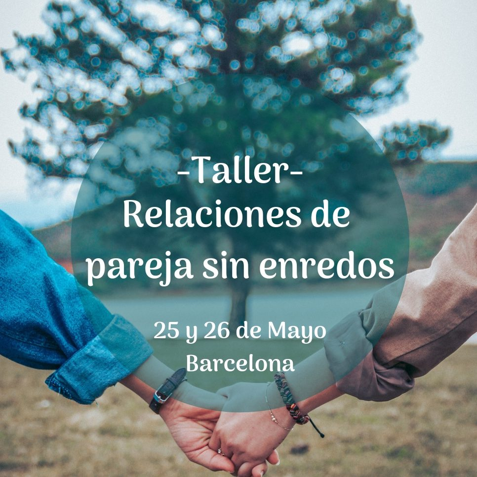 Taller relaciones de pareja sin enredos en Barcelona